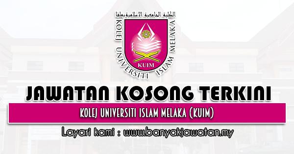 Jawatan Kosong 2021 di Kolej Universiti Islam Melaka (KUIM)