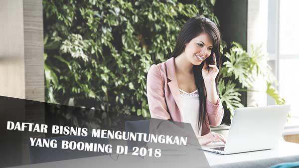 Daftar Bisnis Menguntungkan Yang Booming di 2018