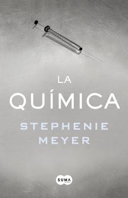 LIBRO - La Química : Stephenie Meyer   (Suma de Letras - 9 Febrero 2017)  Edición papel & digital ebook kindle  NOVELA | Comprar en Amazon España