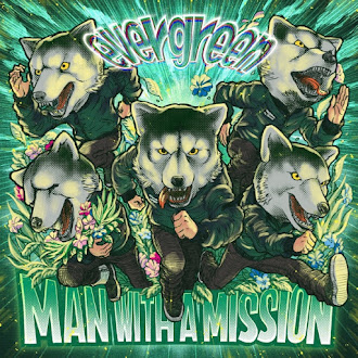 [Lirik+Terjemahan] MAN WITH A MISSION - evergreen
