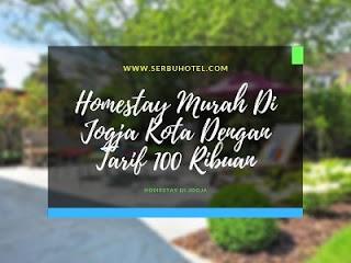 Rekomendasi Homestay Murah Di Jogja Kota Dengan Tarif 100 Ribuan
