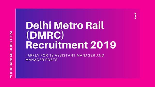 Delhi Metro Rail (DMRC) Recruitment 2019