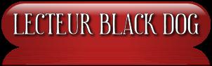 Lecteur BLACK DOG