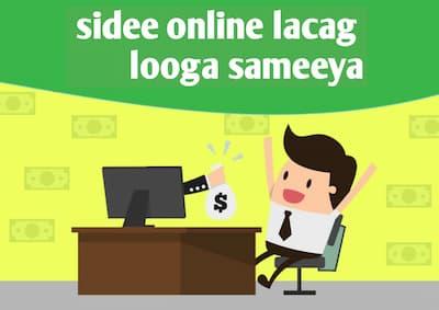 sidee online lacag looga sameeyaa