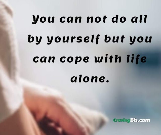 How To Cope With Life By Yourself During Hard Times