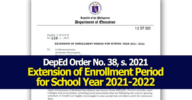 DepEd Order No. 38, s. 2021 or the Extension of Enrollment Period for School Year 2021-2022