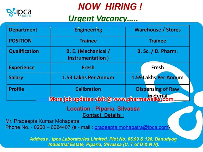 IPCA Laboratories urgent hiring for Freshers - Engineering/ Warehouse/ Stores departments