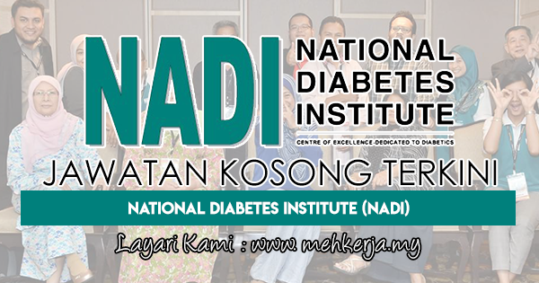 Jawatan Kosong Terkini 2018 di National Diabetes Institute (NADI)