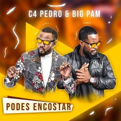 c4 Pedro - Podes  Encostar (feat. Big Pam),download,baixar,2019,mp3