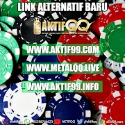 Link Alternatif AKTIFQQ Agen Poker ; AKTIF99