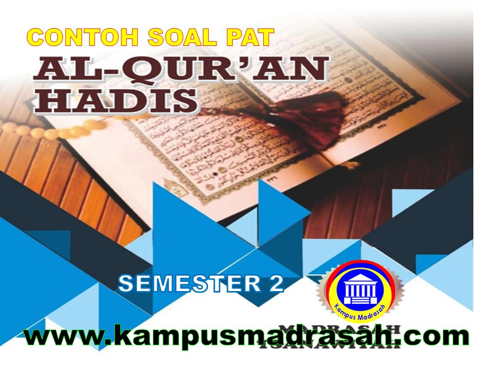 Soal PAT Al-Qur'an Hadis Semester 2 Kelas 10 MA