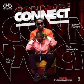 [Music] DJ Gimme Ft Seriki – Connect