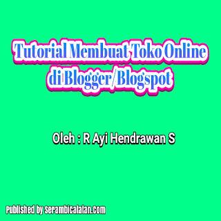Tutorial membuat toko online di Blogger/Blogspot