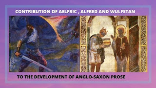 Aelfric , Alfred , Wulfstan contribution to Anglo-Saxon prose , English literature notes