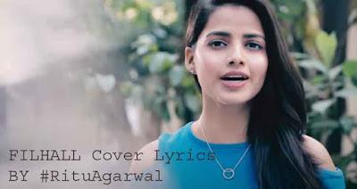 FILHALL Cover Lyrics - Ritu Agarwal   B Praak   Jaani