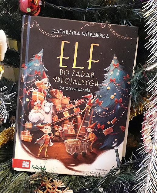 """Felicjada dzieciom: """"Elf do zadań specjalnych"""" Katarzyny Wierzbickiej [recenzja]"""