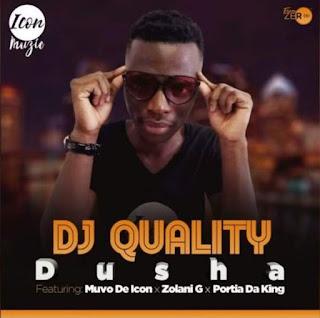 DJ Quality Feat. Muvo De Icon, Zolan G & Portia Da King – Dusha