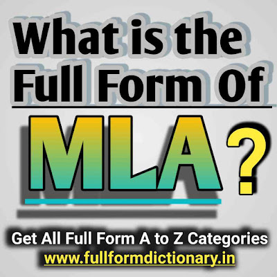 What is the Full Form of MLA, full form of mla,mla full form,full forms,mla full form in hindi,mla,mla ka full form,important full forms,what is the full form of mla,full form,full form of m.l.a,full form of pm,full form of p.m