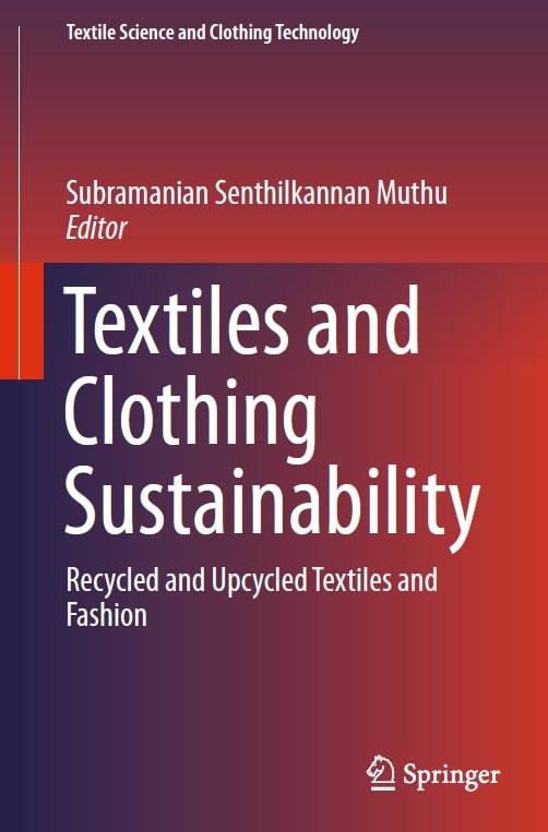 Textiles and Clothing Sustainability: Recycled and Upcycled Textiles and Fashion