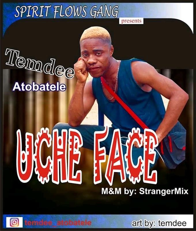Music: Temdee_Atobatele - Uche Face