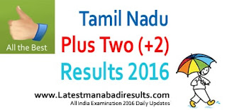 Tamilnadu Plus Two Result 2016,TN Plus 2 Result 2016 Schools9,Tamilnadu 12th Results 2016,tnresults Plus Two,