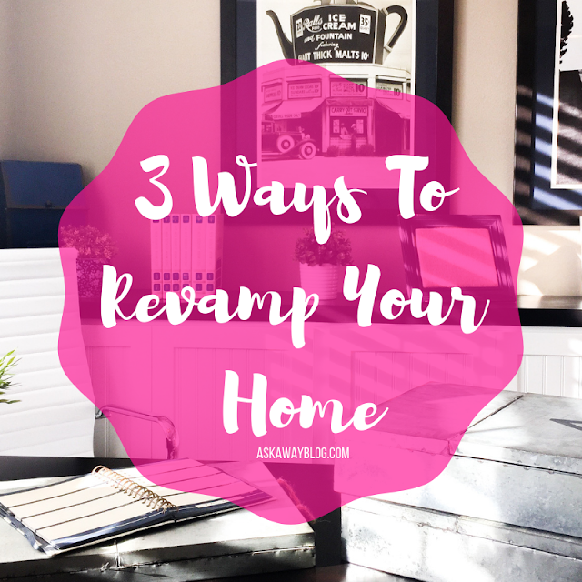3 Ways To Revamp Your Home