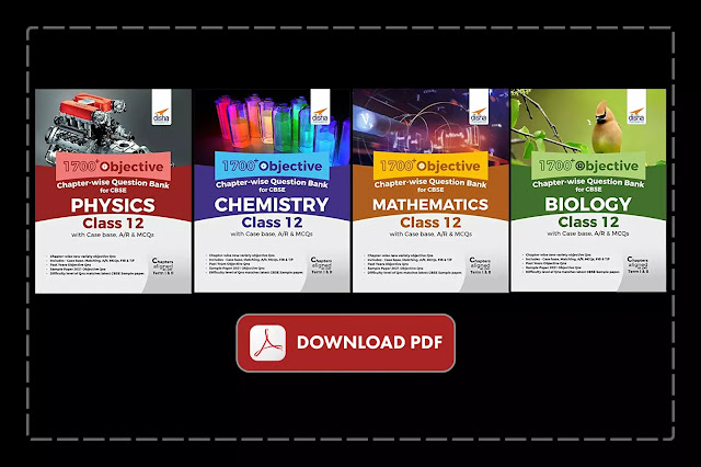 [PDF] Disha 1700+ Objective Physics, Chemistry, Mathematics, and Biology Question Bank for CBSE Class 12 Term 1 and 2 with Case base, A/R & MCQs