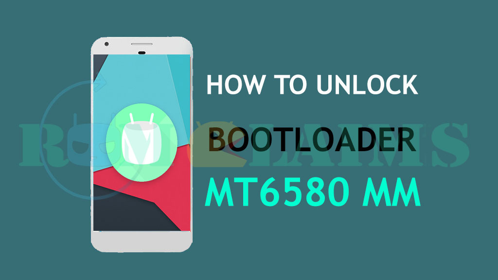 [Guide] How To Unlock Bootloader All MT6580 Marshmallow Based Device Easy Way
