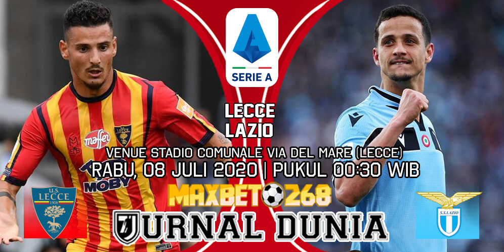 Prediksi Lecce vs Lazio 08 Juli 2020 Pukul 00:30 WIB