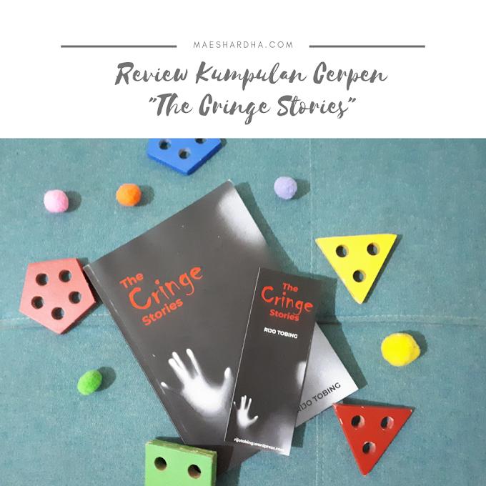 "Review Kumpulan Cerpen ""The Cringe Stories"""