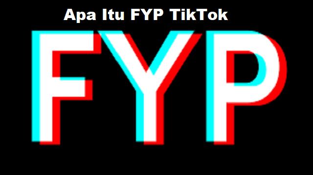 Apa Itu FYP TikTok