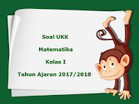 Soal UKK / UAS Matematika Kelas 1 Semester 2 Terbaru Tahun Ajaran 2017/2018