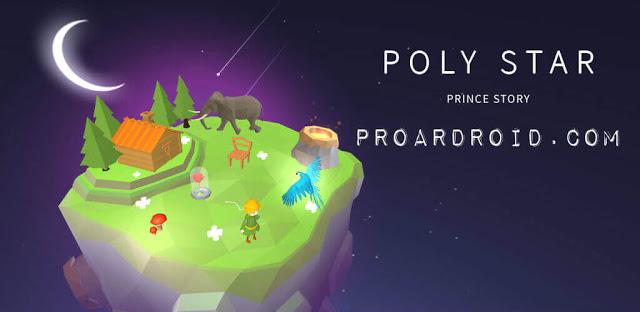 تحميل لعبة المغامرات والتشويق Poly Star : Prince story النسخة المهكرة
