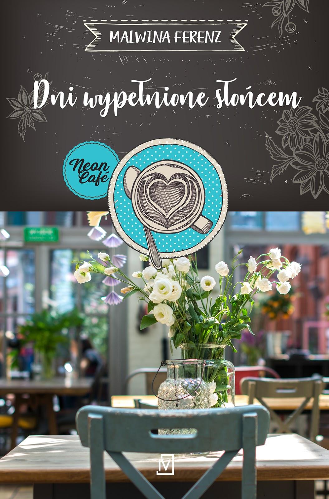 Dni wypełnione słońcem. Neon Café – Malwina Ferenz. Patronat medialny