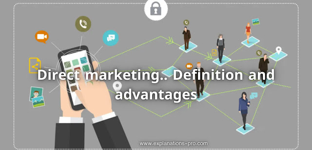 Direct marketing.. Definition and advantages