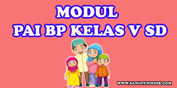 https://www.sangpendidik.com/2020/07/modul-pai-bp-kelas-v-sd-semester-1.html