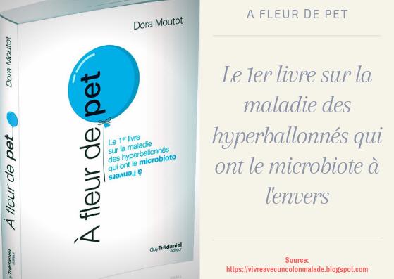 """""""A fleur de pet"""" : 1er livre sur la maladie des hyperballonnés qui ont le microbiote à l'envers"""