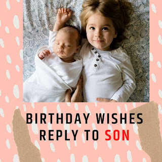 Birthday Wishes Reply to Son-Thank You Messages