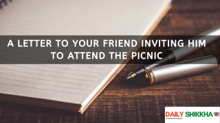 A letter to your friend inviting him to attend the picnic