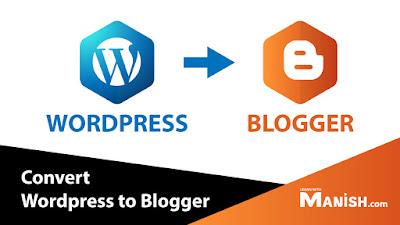 convert or export Wordpress Website to Blogger Website
