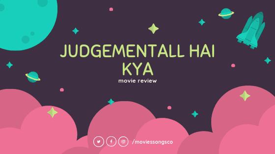 Judgemental Hai Kya Movie Review