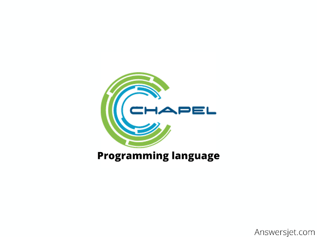 Chapel Programming Language: history, features, application, Why learn?