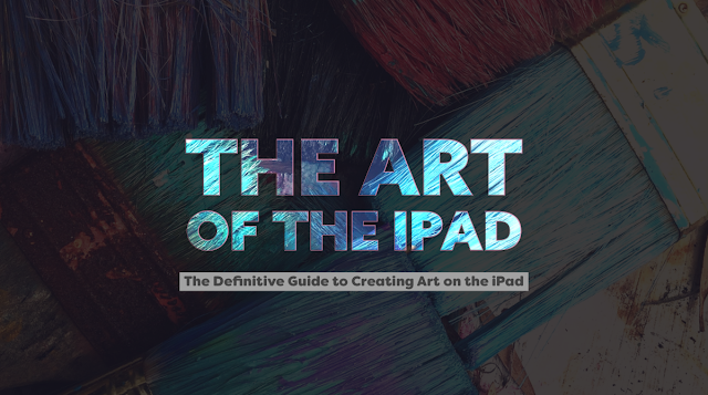 The definite guide to creating art on iPad, ipad art, ipad artist, Mark Taylor, Beechhouse Media,