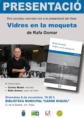 Presentació de la novel·la Vidres en la moqueta, de Rafa Gomar, a Gata  (6 de novembre, divendres, 19.30 h, a la Biblioteca Municipal Carme Miquel)