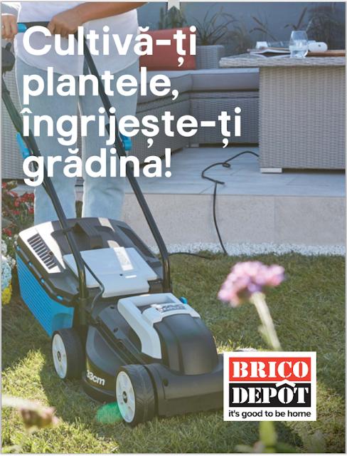 → Catalog Brico Depôt  - Cultivă-ți plantele, îngrijește-ți grădina!