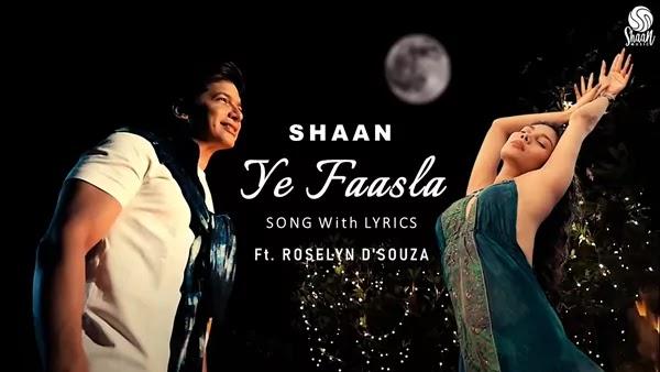 Ye Faasla Lyrics - Shaan | Ft Roselyn D'Souza