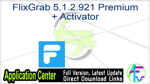 FlixGrab 5.1.2.921 Premium + Activator