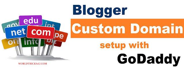 How To Add Custom Domain To Blogger Godaddy,how to add a custom domain to blogger ,how to add custom domain in blogger ,how to add custom domain name to blogger ,how to add custom domain on blogger