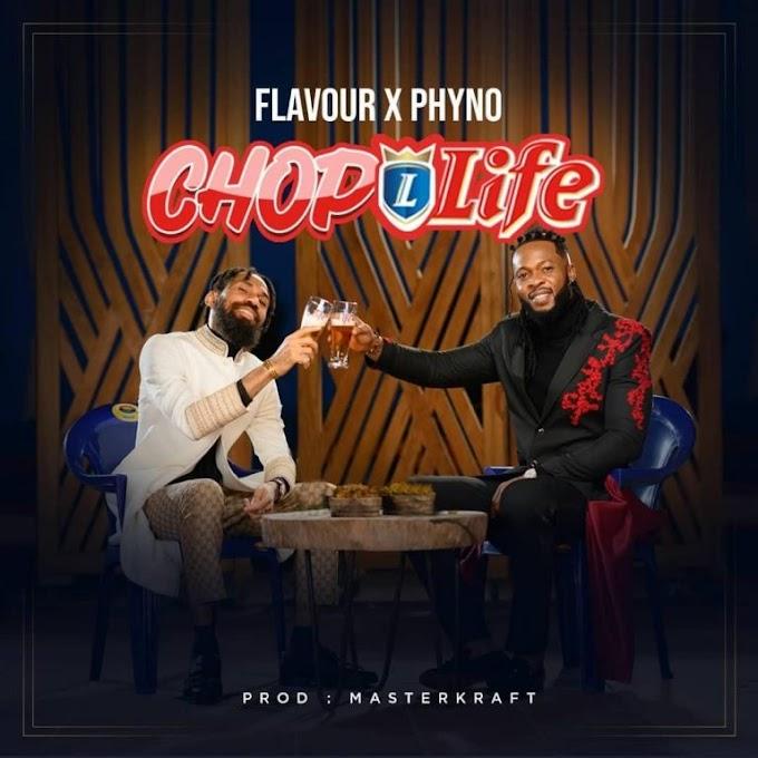 Flavour x Phyno – Chop Life (Prod. by MasterKraft)