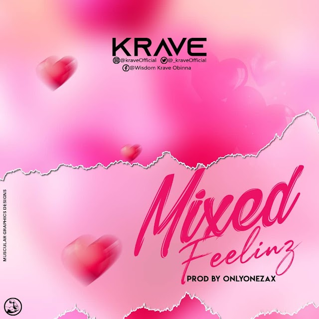 [Music] Krave - Mixed Feelings (Prod. By OnlyOneZax)